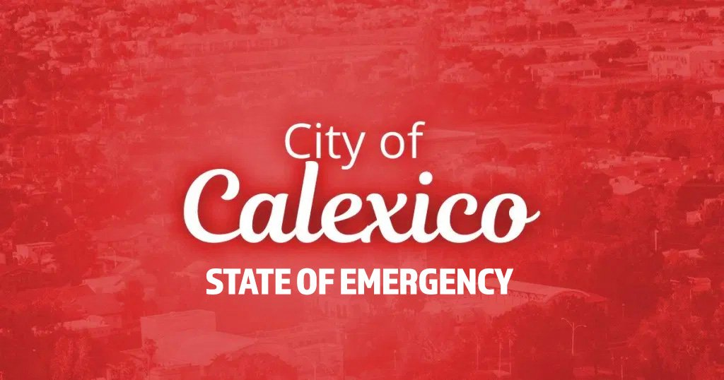 Calexico Declares State of Emergency.